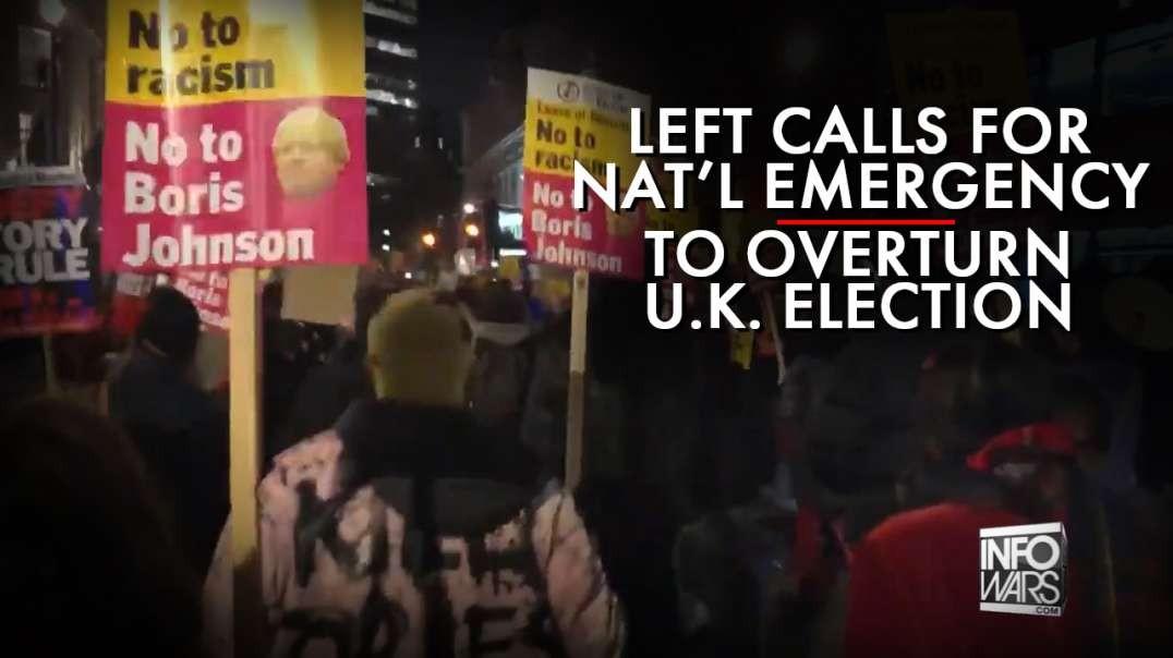 Left Calls For National Emergency to Overturn UK Election
