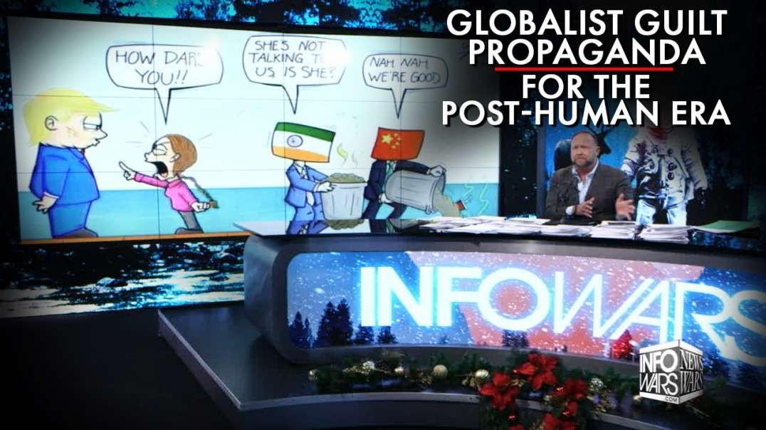 Globalist Guilt Propaganda Is Programming The Public For The Post-Human Era