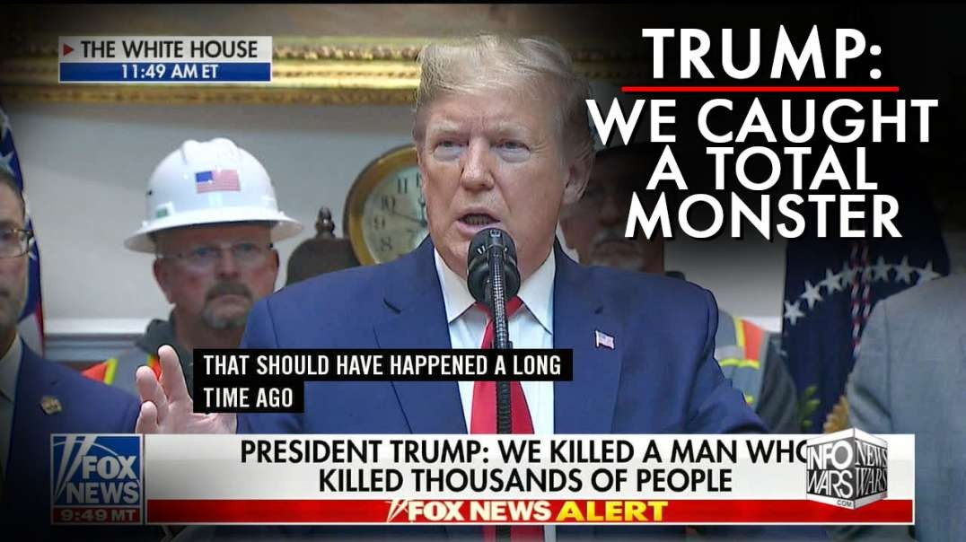 Trump: We Caught A Total Monster, And That Should Have Happened A Long Time Ago