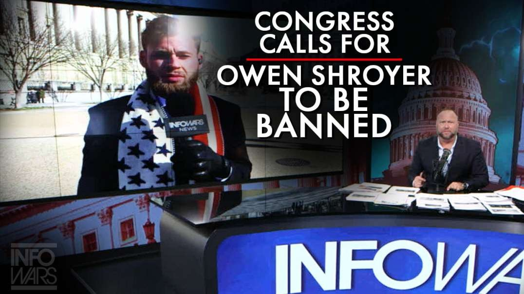 Congress Calls For Owen Shroyer To Be Banned