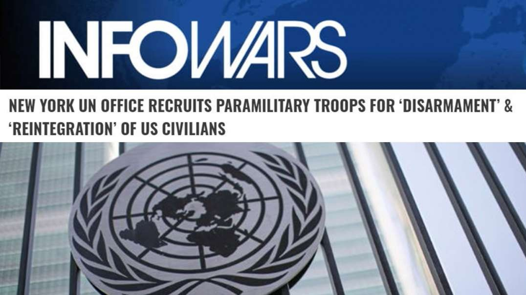 RED ALERT! UN Publicly Recruiting Troops For Gun Confiscation In America