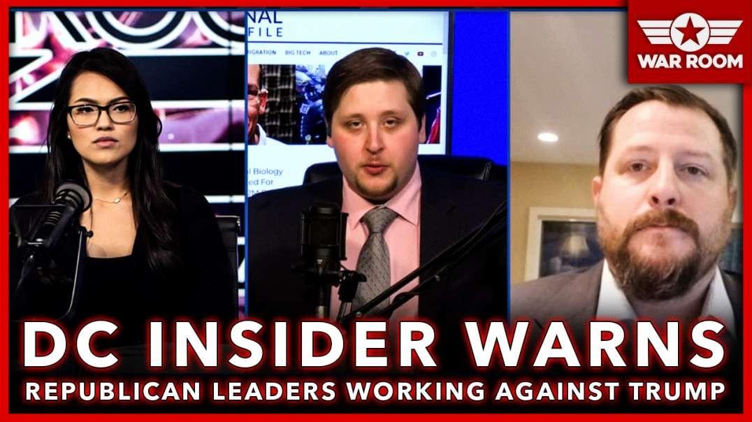 D.C. Insider Warns Republican Leaders Working Against Trump