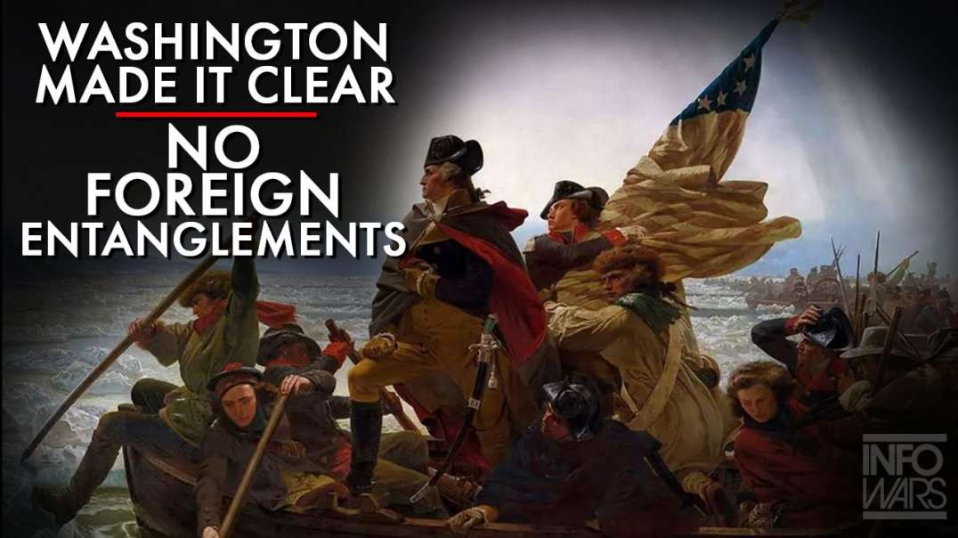 George Washington Made It Clear: No Foreign Entanglements