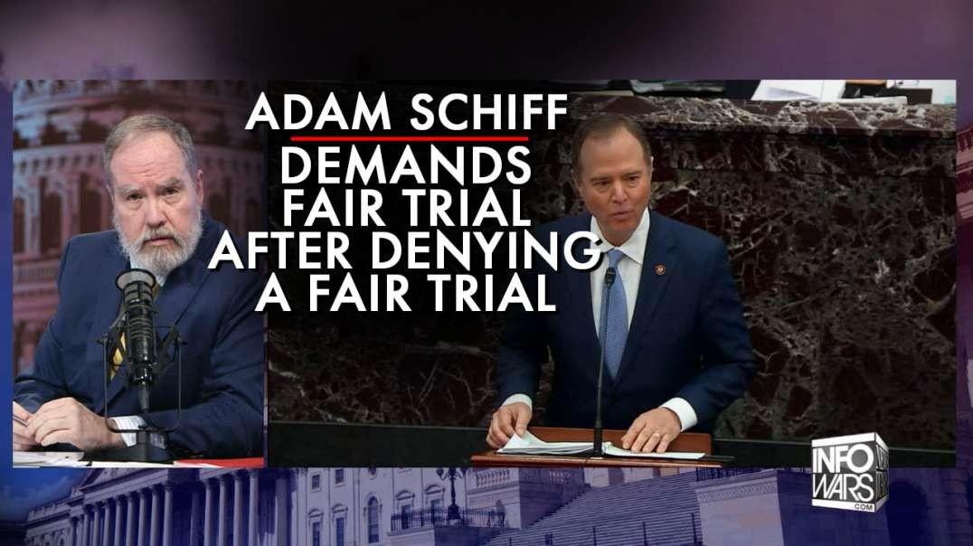 Adam Schiff Demands A Fair Trial After Denying A Fair Trial
