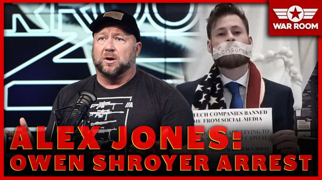 Alex Jones Breaks Down Owen Shroyer's Arrest For 1st Amendment Protest