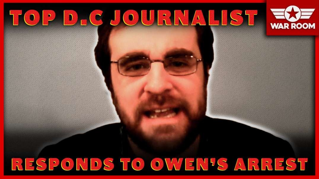 Top D.C. Journalist Responds To Owen Shroyer's Arrest And Trump Impeachment