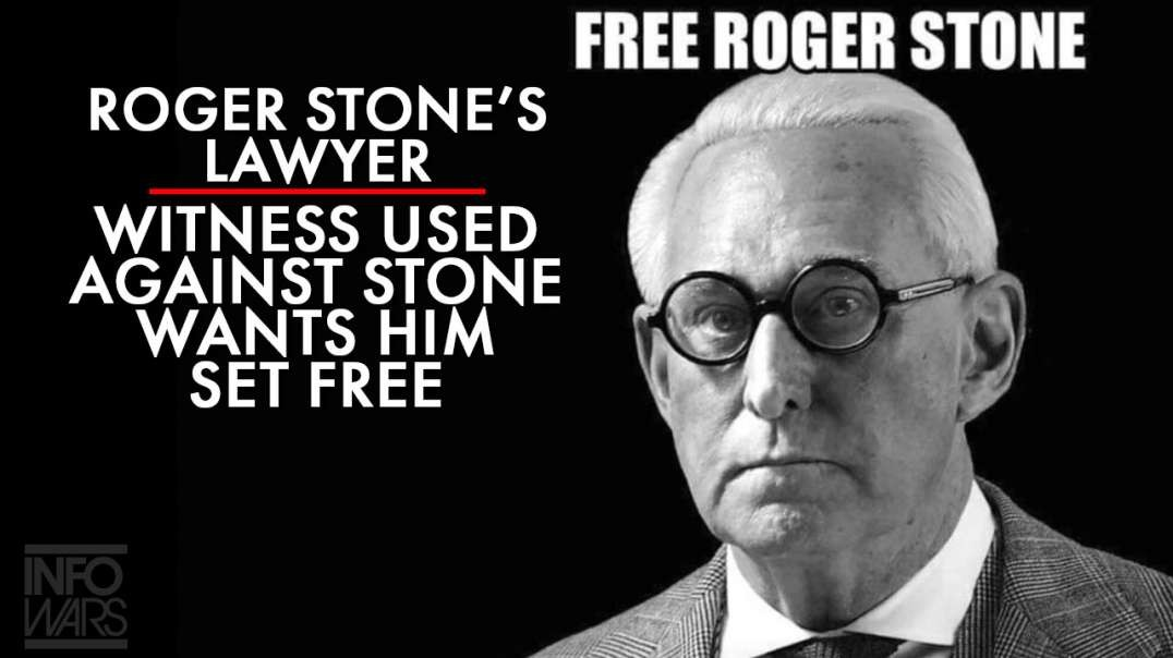 Roger Stone's Lawyer: Witness Used Against Stone Wants Him Set Free