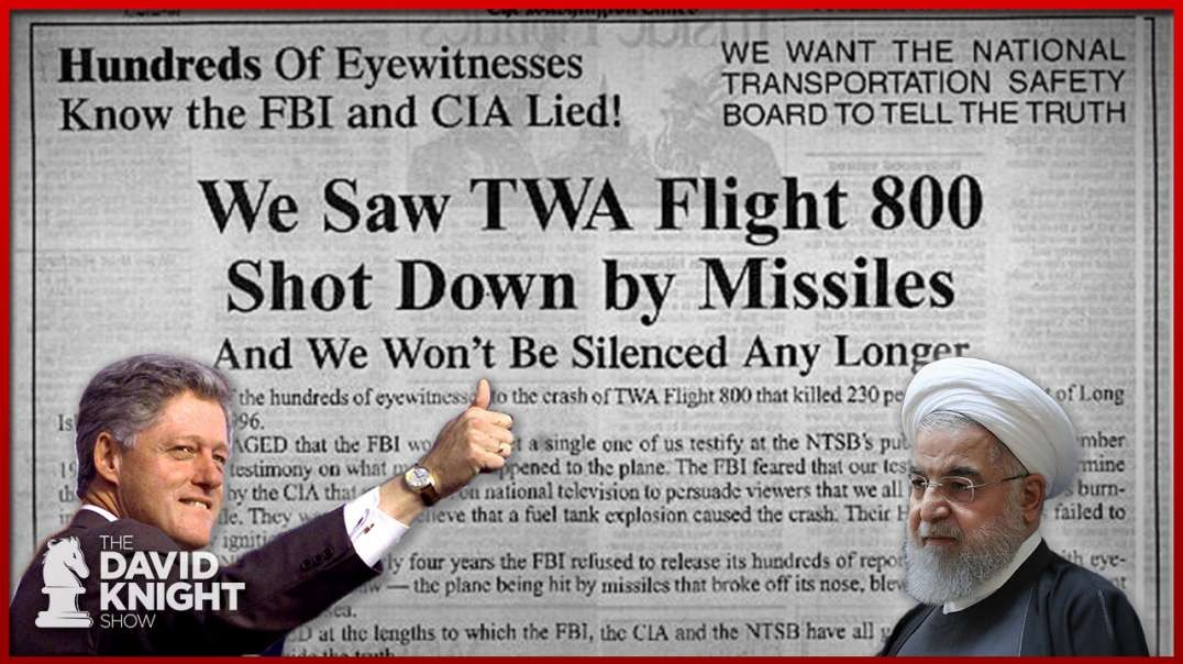 Iran Lied, But Feds STILL Lying About TWA Flight 800