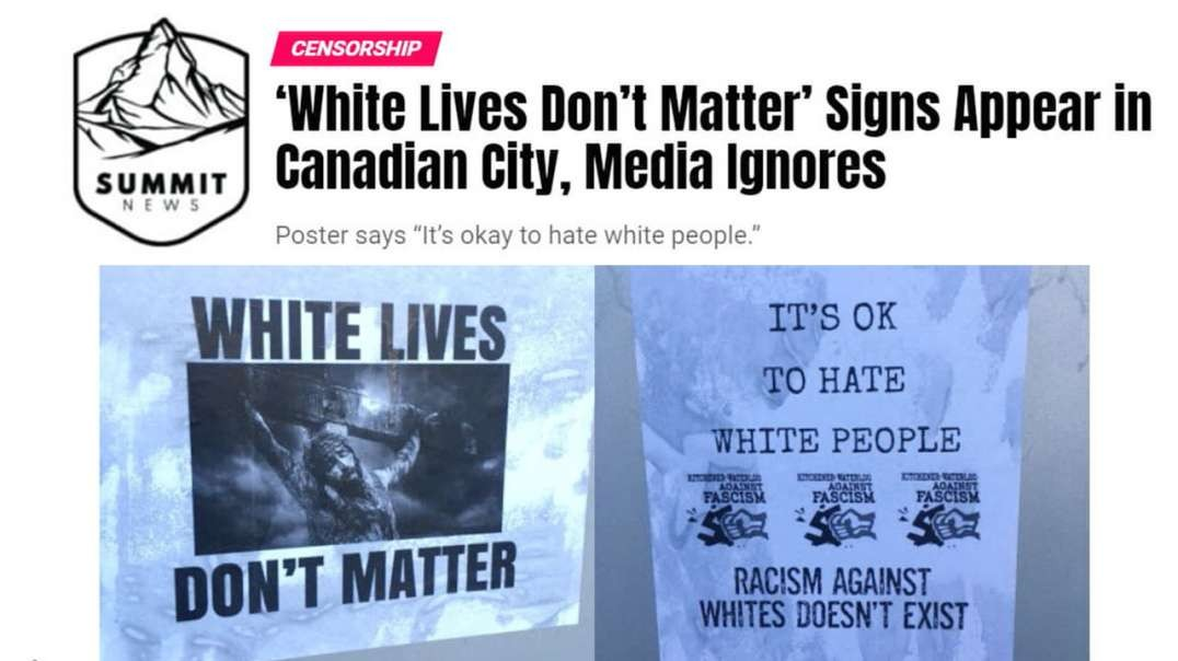 "Media Ignores ""White Lives Don't Matter"" Posters In Canadian Cities"