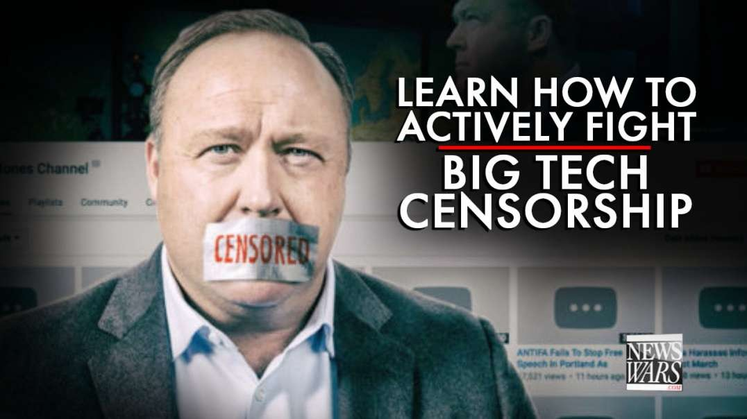 Learn How To Actively Fight Big Tech Censorship