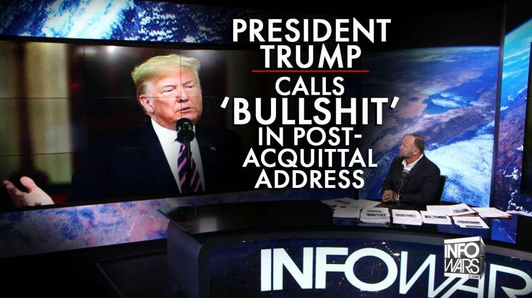 Trump Calls 'Bullshit' In Post-Acquittal Address