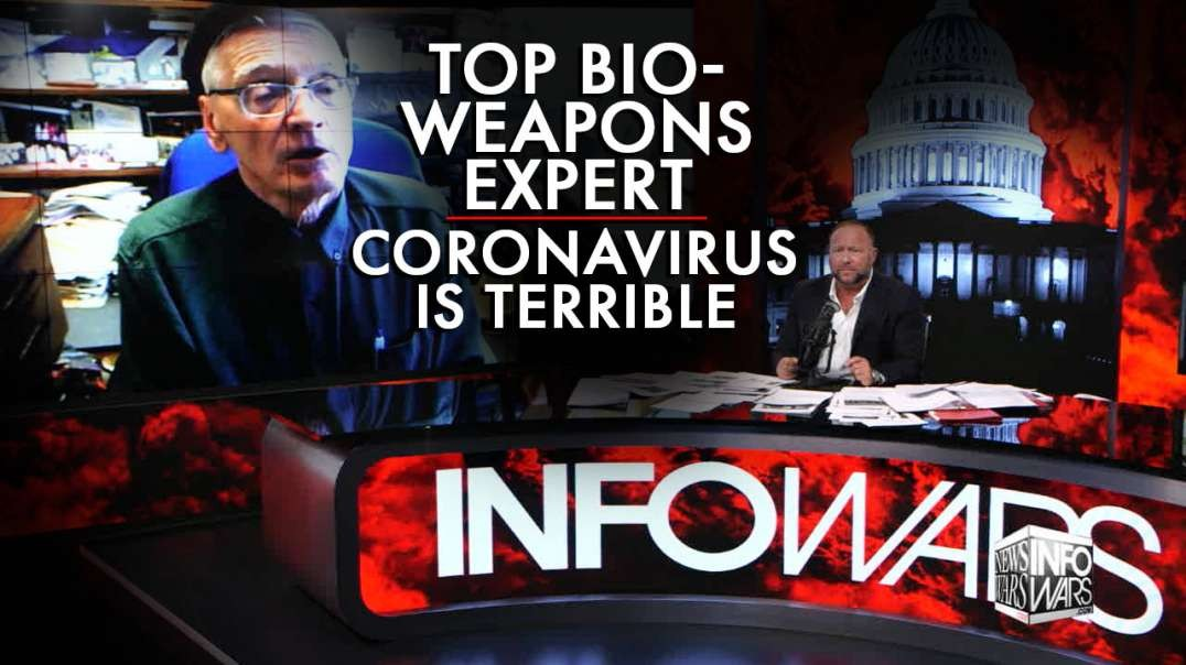 Top Bioweapons Expert: Coronavirus Is Terrible