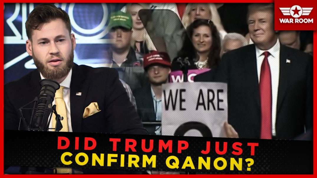 Did President Trump Just Confirm Qanon?
