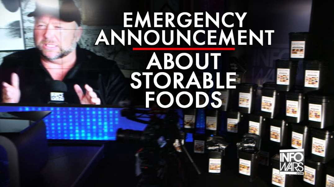 Alex Jones Makes An Emergency Announcement About Storable Foods