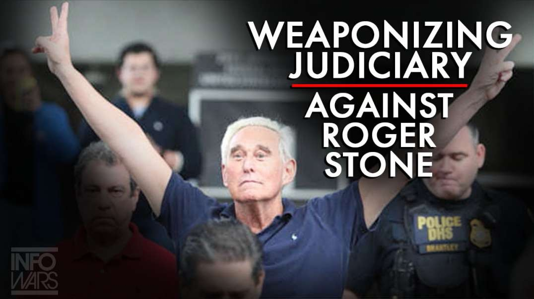 Leftists Weaponizing Judiciary Against Roger Stone To Hurt Trump