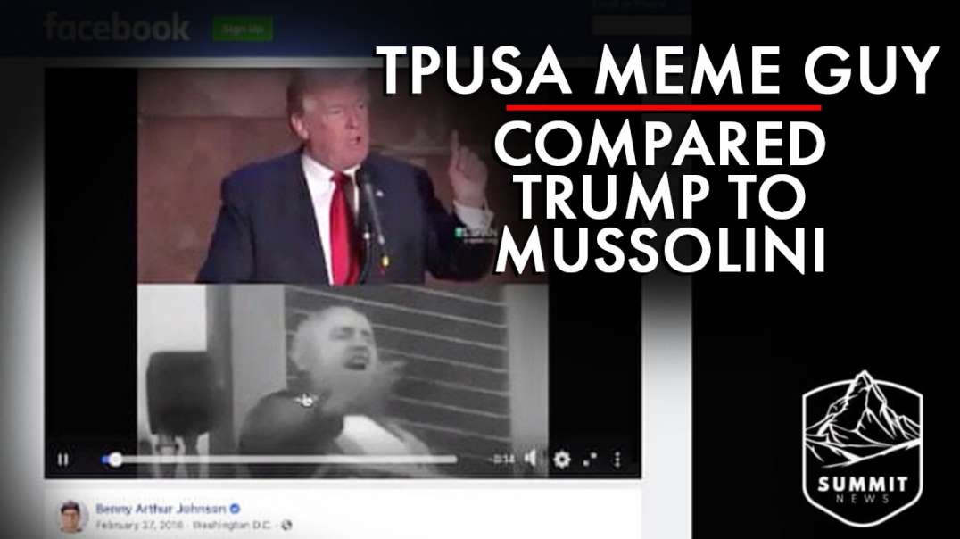TPUSA Meme Guy Made Video Comparing Trump To Mussolini
