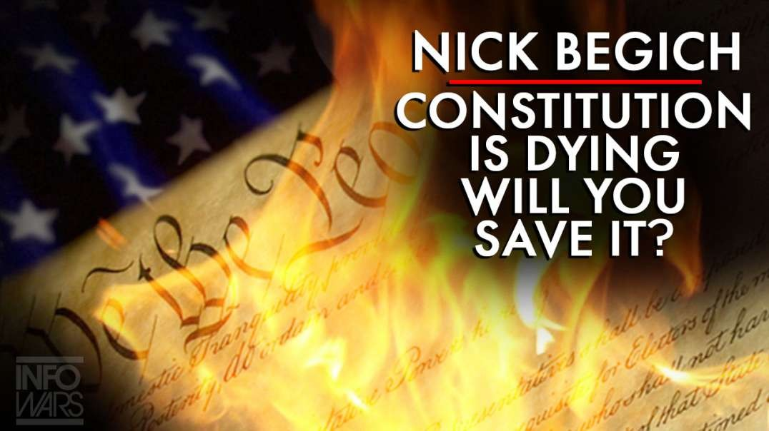 Nick Begich: The Constitution Is Dying Will You Save It?