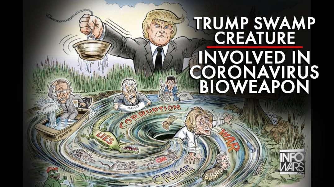 Trump Swamp Creature Involved In Coronavirus Bioweapon