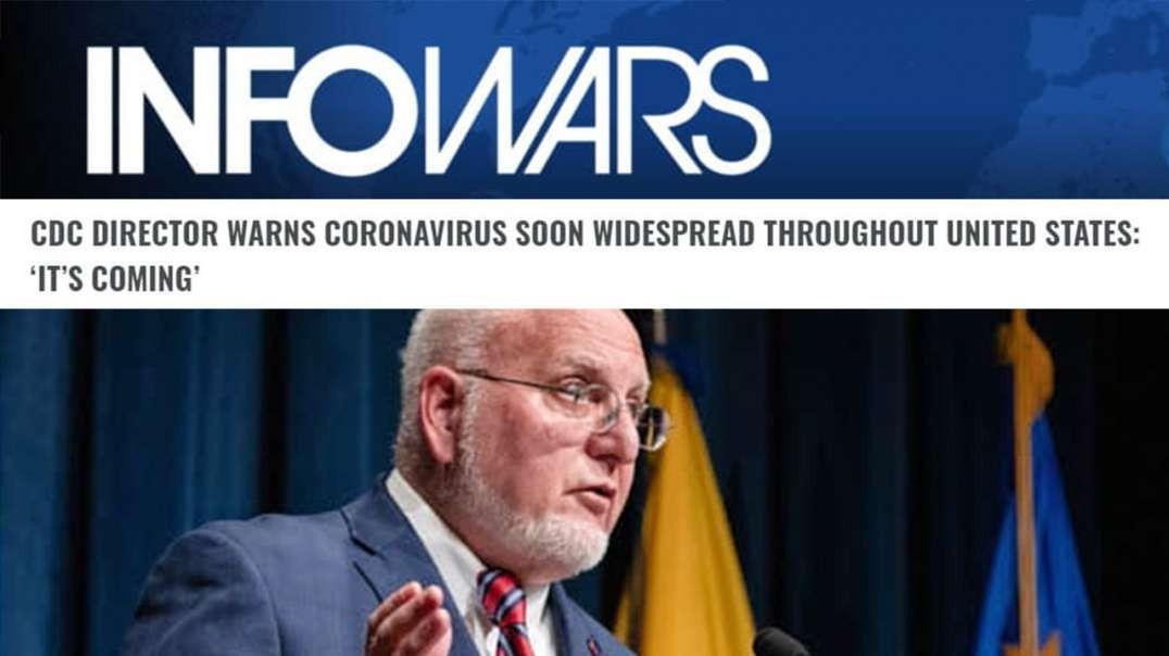 CDC Director Says Coronavirus Is Coming To The U.S.