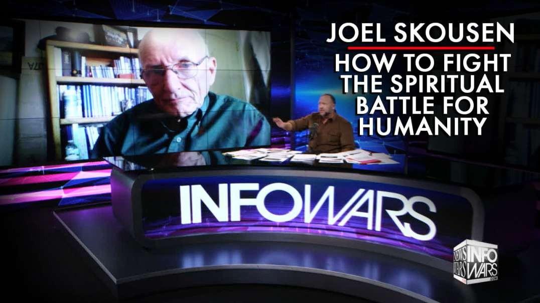 Joel Skousen: How To Fight The Spiritual Battle For Humanity