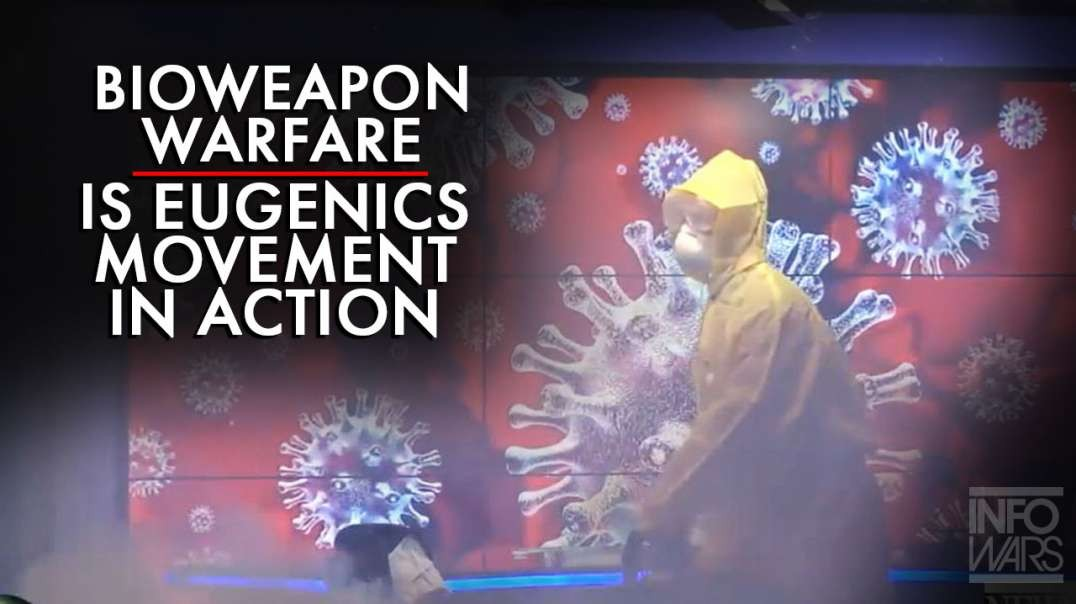 Bioweapon Warfare Is The Eugenics Movement In Action