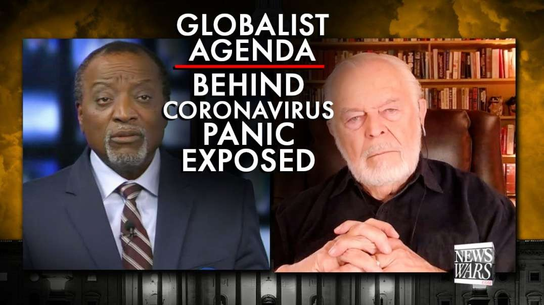 The Globalist Agenda Behind The Coronavirus Panic Exposed