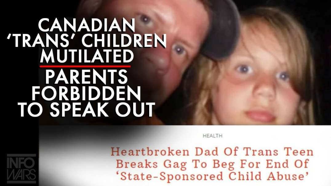 Canadian 'Trans' Children Are Sterilized And Mutilated