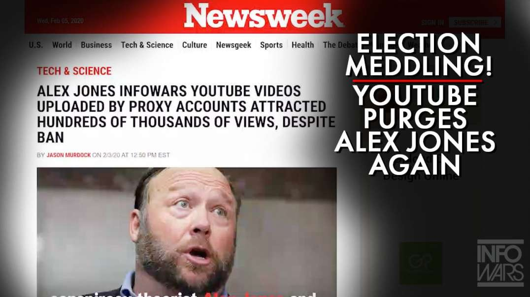 Election Meddling! YouTube Purges Alex Jones Again