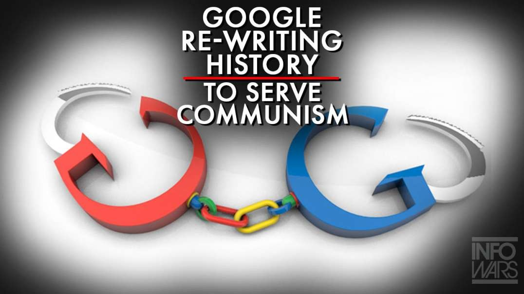 Google Is Re-Writing History To Serve The Lies Of Communism And The Democrat Party
