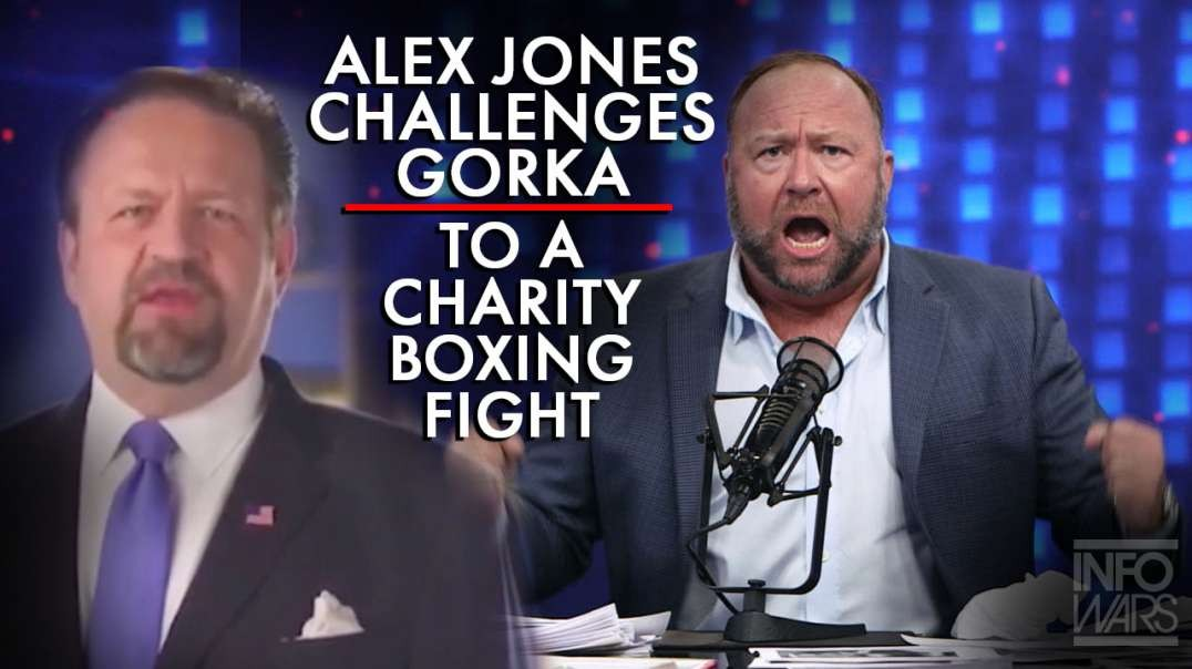 Alex Jones Challenges Gorka To A Charity Boxing Fight