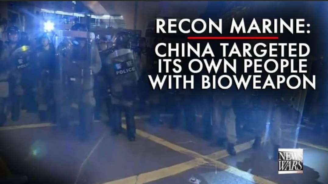 Recon Marine: China Targeted Its Own People with Coronavirus Bioweapon