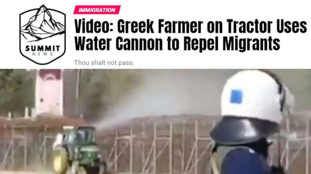 Greek Farmer On Tractor Uses Water Cannon To Repel Migrants