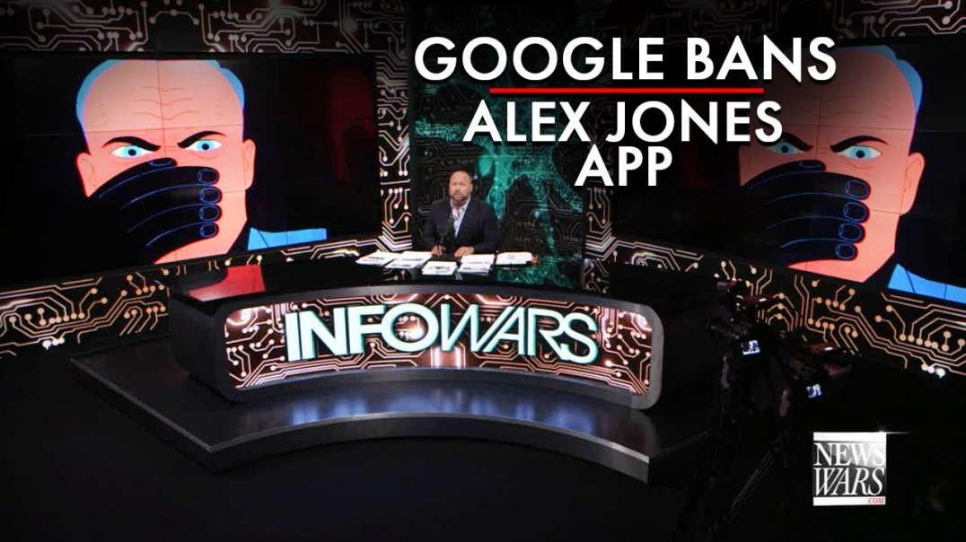 Google Bans Alex Jones App For Exposing Dems Blocking Coronavirus Treatments