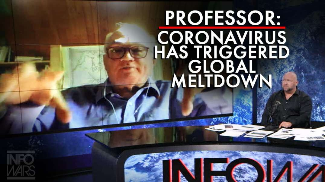 Professor: Coronavirus Has Already Triggered Global Meltdown