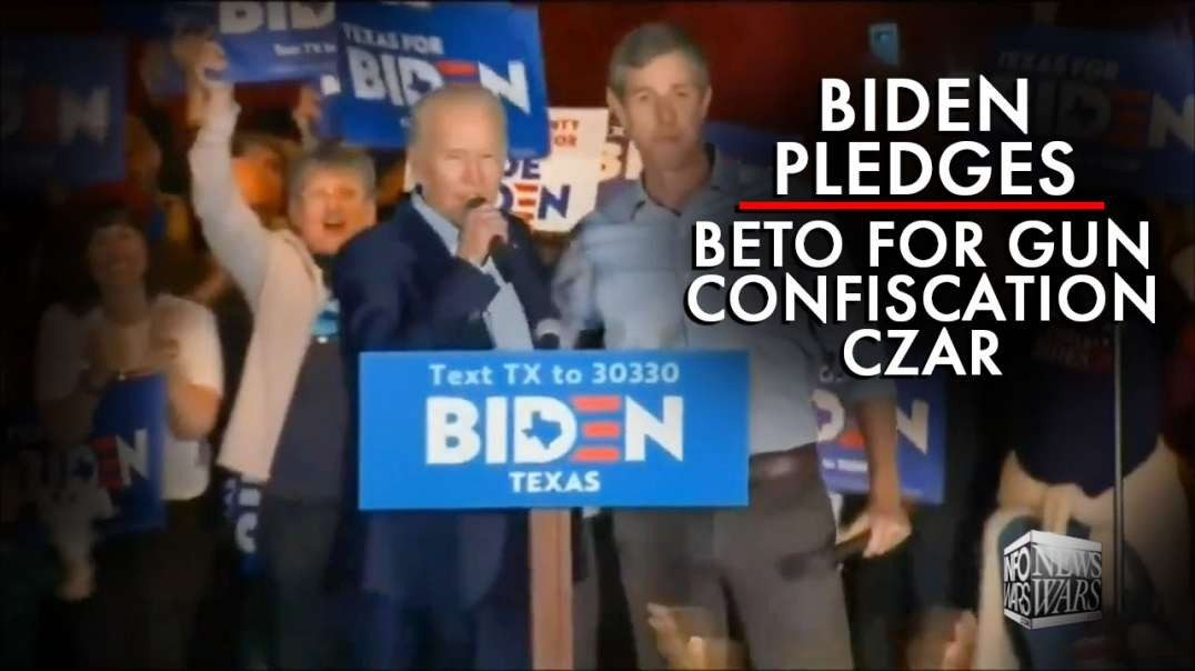 Joe Biden Pledges To Appoint Beto As Gun Confiscation Czar