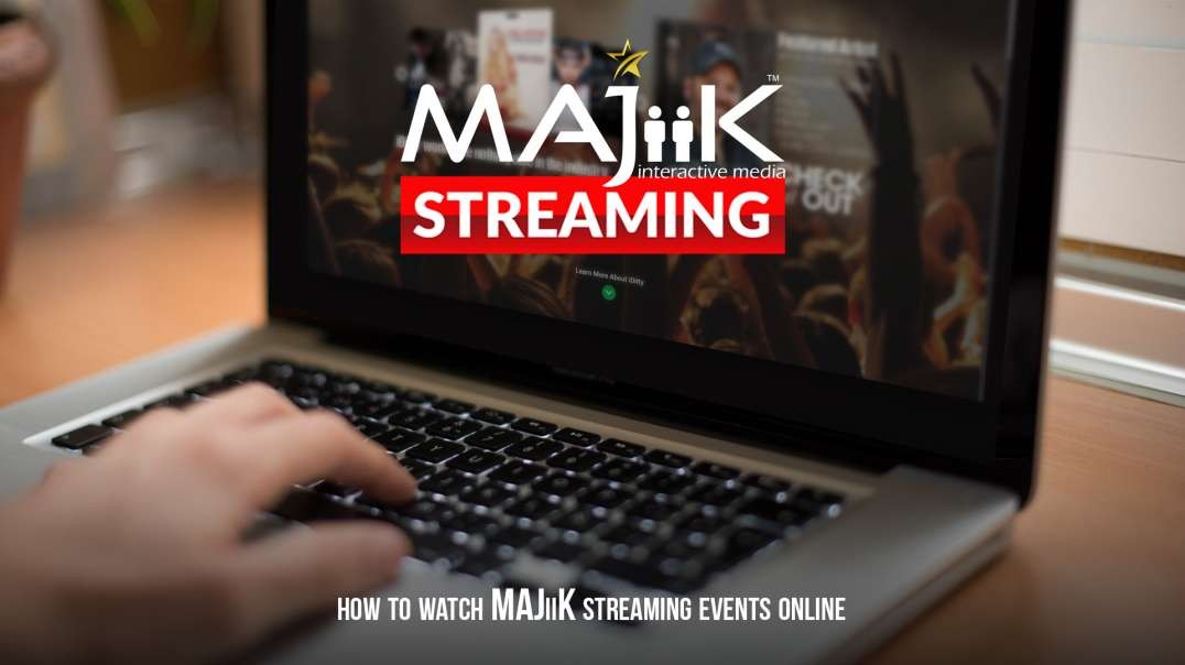 How To Watch MAJiiK Streaming Events Online
