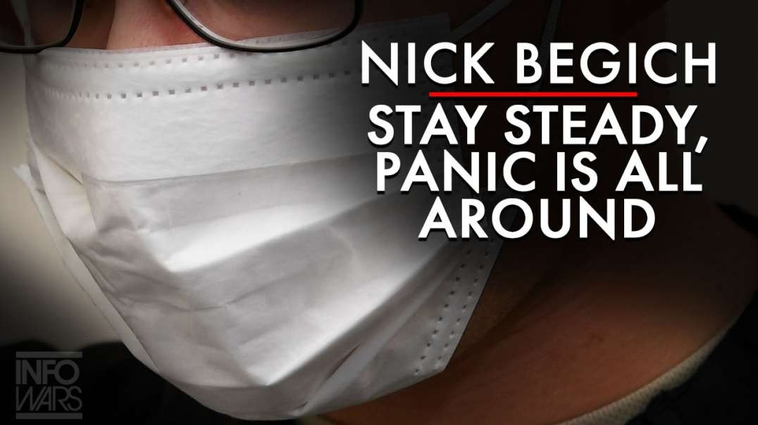 Nick Begich: Stay Steady, Panic Is All Around