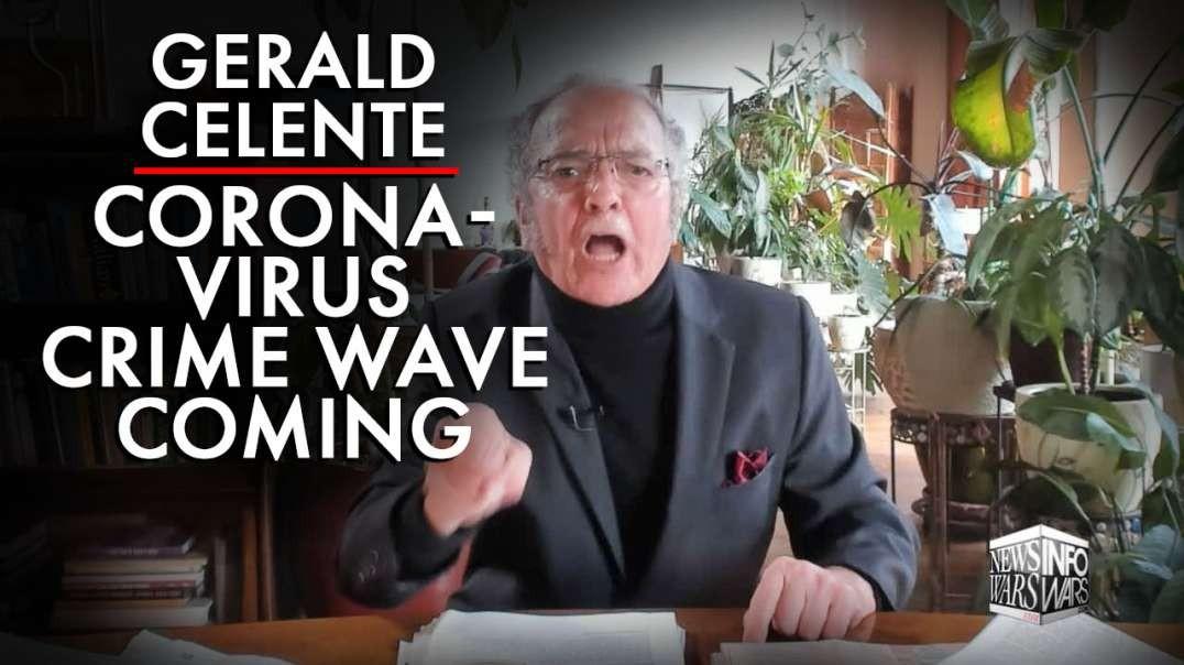 Gerald Celente: Coronavirus Crime Wave Coming