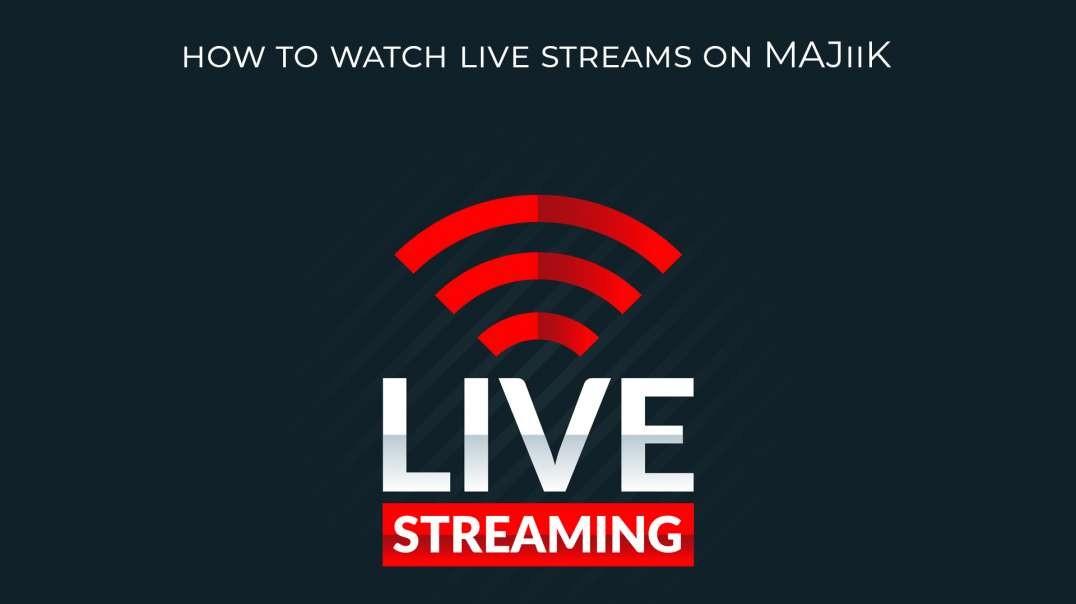 How To Watch MAJiiK Live Streaming