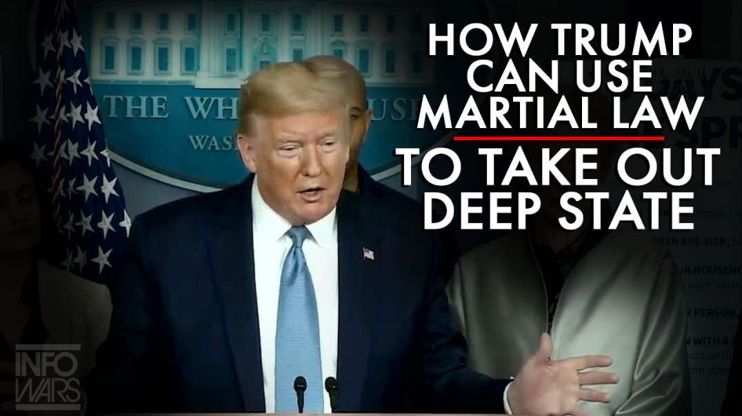 How Trump Can Use Martial Law To Take Out The Deep State
