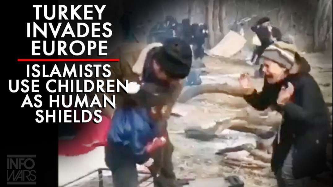 VIDEO: Turkey Invades Europe as Islamists Use Children as Human Shields
