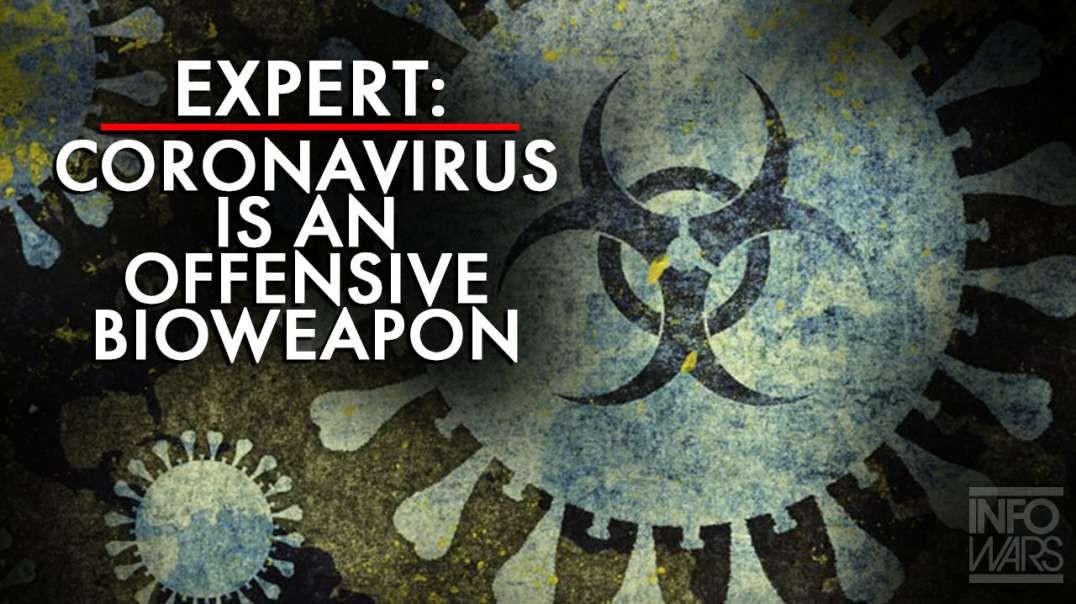 Coronavirus Is An Offensive Bioweapon Says Expert