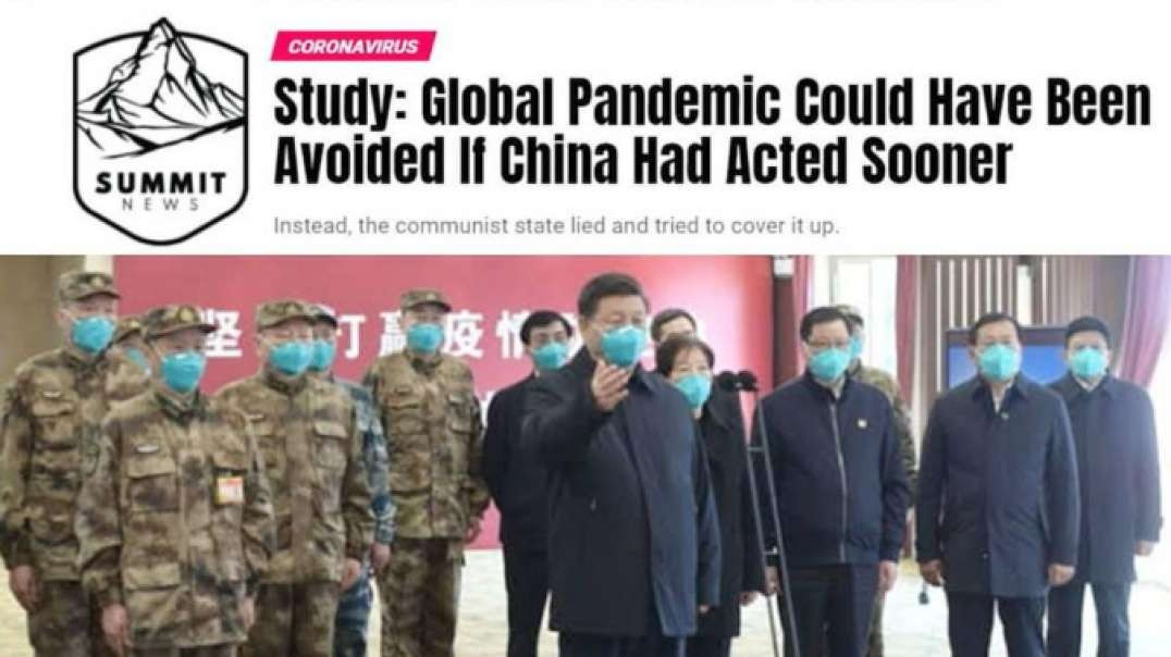 Global Pandemic Could Have Been Avoided If China Had Acted Sooner