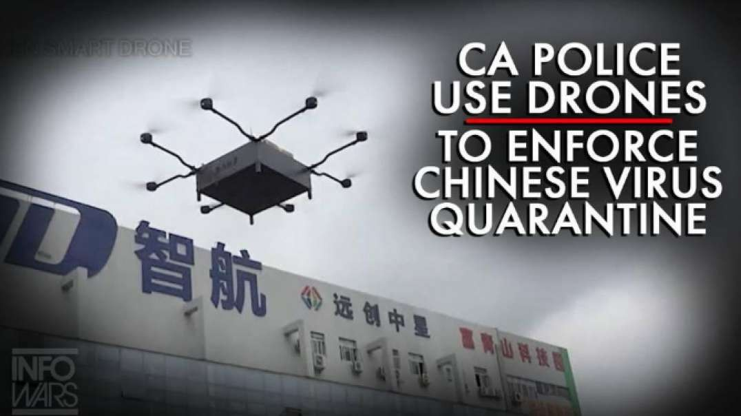CA Police Use Drones To Enforce Chinese Virus Quarantine