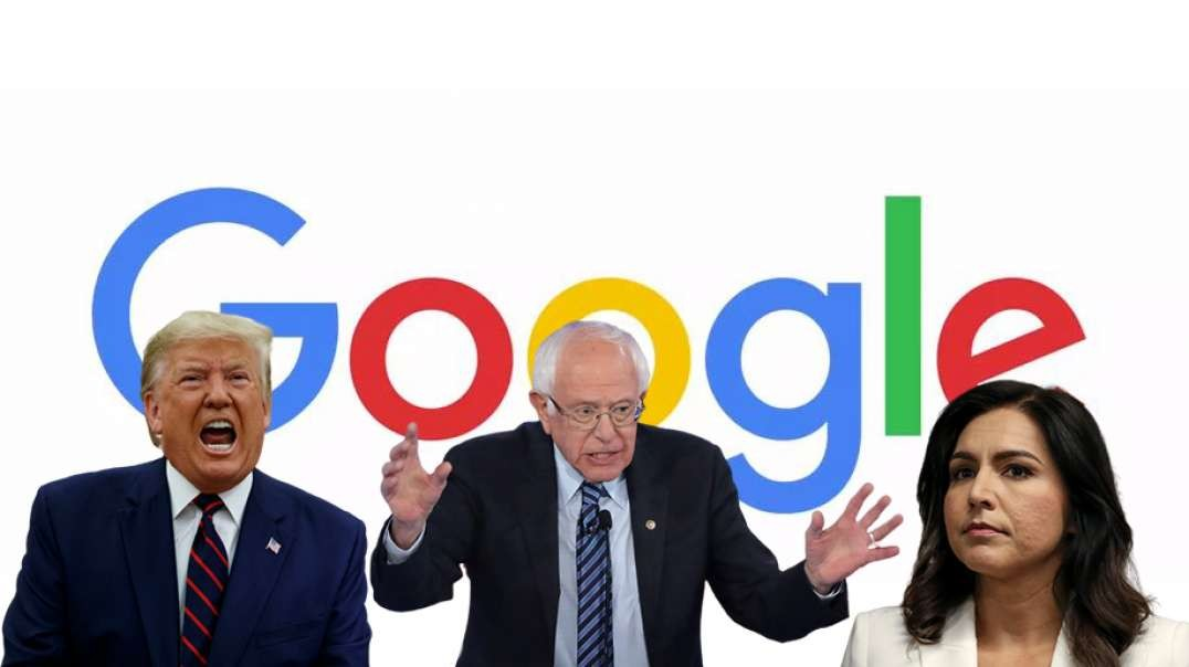 Google Censors Ads for Trump, Bernie, Tulsi — See A Pattern?