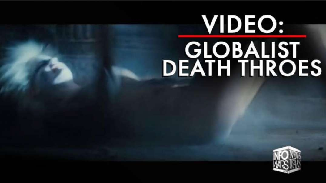 Watch Video Of The Globalist Death Throes