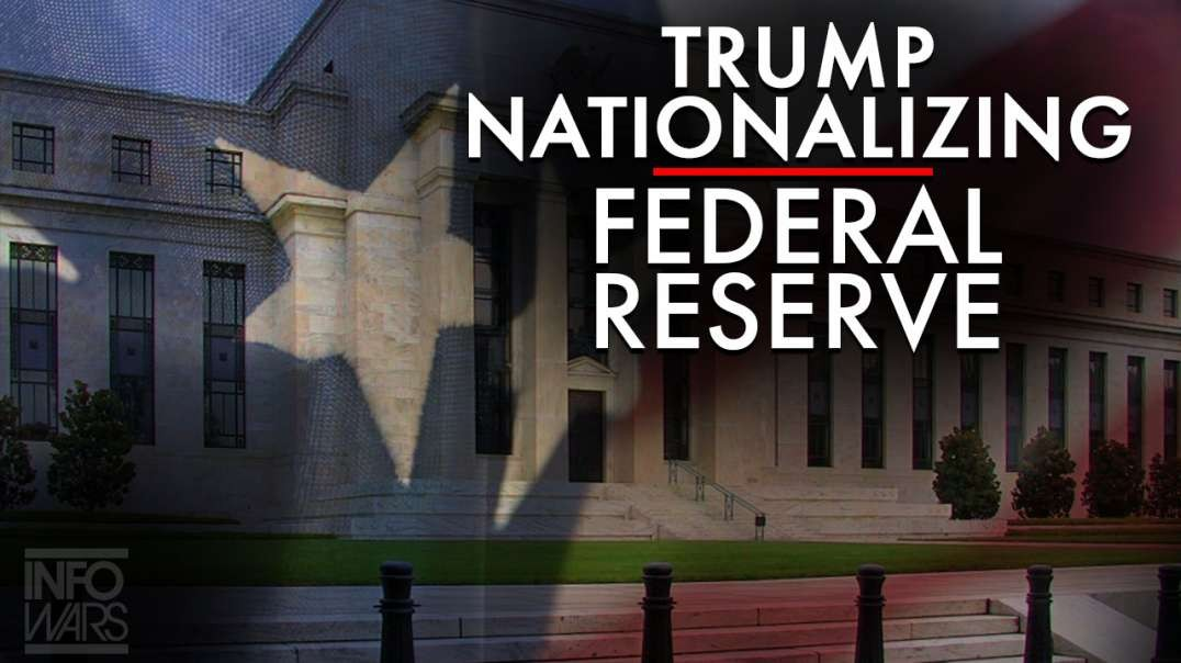 Yes It's True, Trump Is Nationalizing The Federal Reserve
