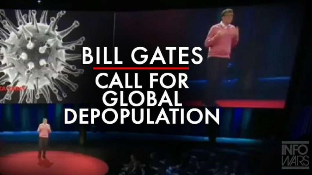 VIDEO: Watch Bill Gates Call For Global Depopulation