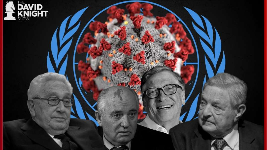 Coronavirus is Coronation of Global Government — Says Gates, Kissinger, Soros, Gorbachov