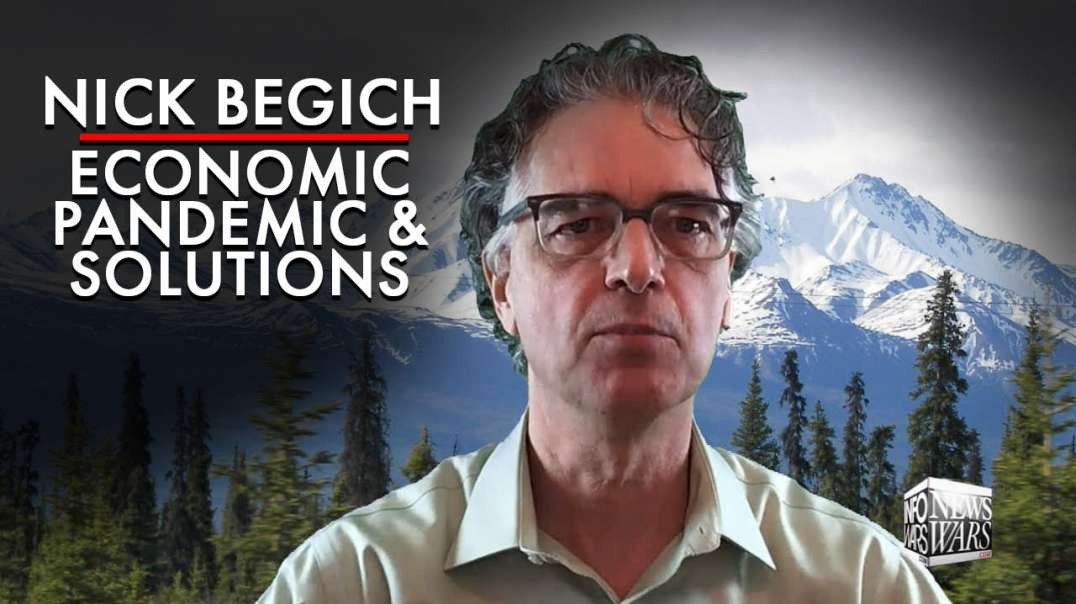 Nick Begich: Economic Pandemic And Solutions